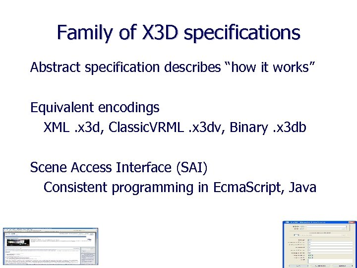 """Family of X 3 D specifications Abstract specification describes """"how it works"""" Equivalent encodings"""