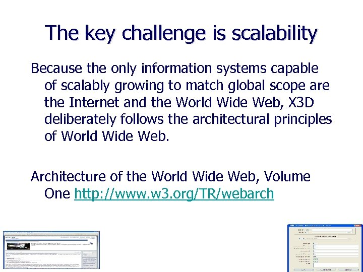 The key challenge is scalability Because the only information systems capable of scalably growing
