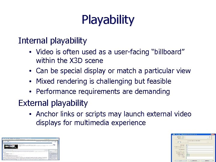 """Playability Internal playability • Video is often used as a user-facing """"billboard"""" within the"""