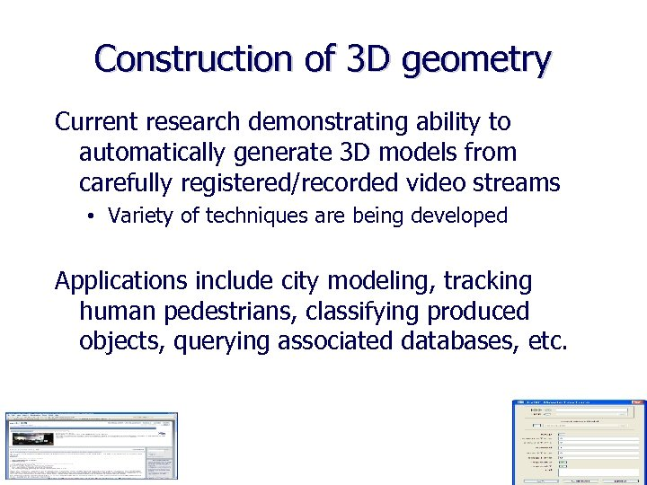 Construction of 3 D geometry Current research demonstrating ability to automatically generate 3 D