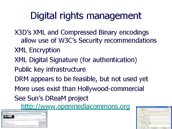 Digital rights management X 3 D's XML and Compressed Binary encodings allow use of