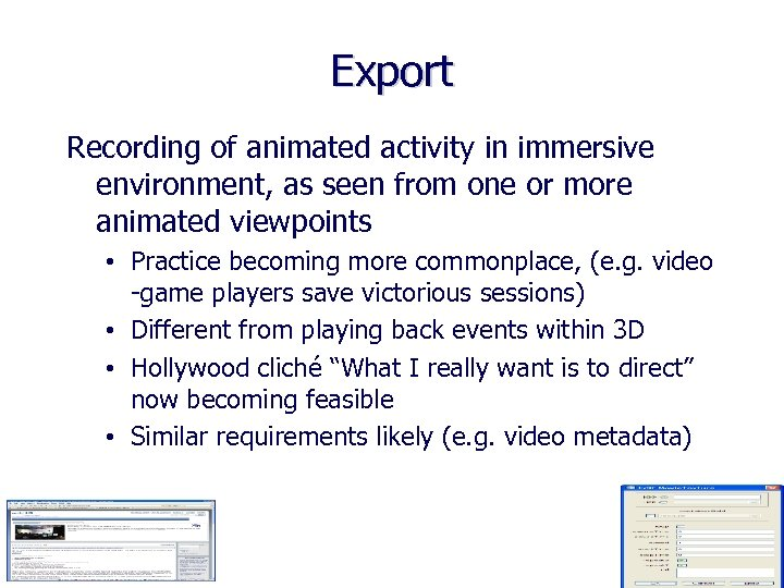 Export Recording of animated activity in immersive environment, as seen from one or more
