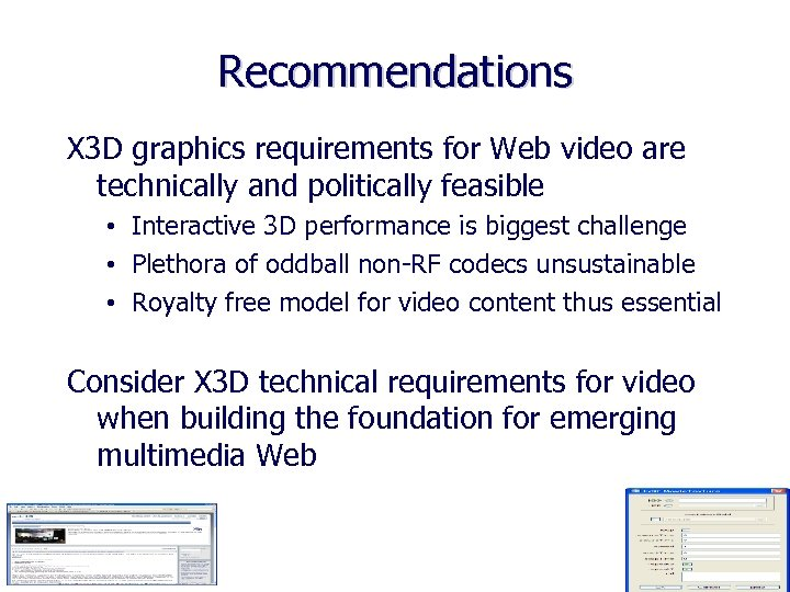 Recommendations X 3 D graphics requirements for Web video are technically and politically feasible