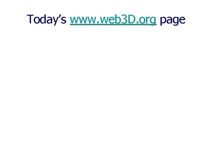 Today's www. web 3 D. org page
