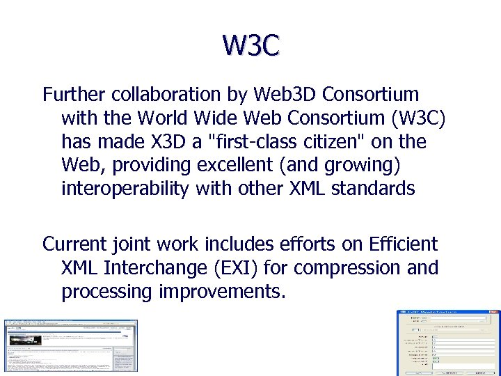 W 3 C Further collaboration by Web 3 D Consortium with the World Wide