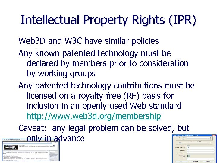 Intellectual Property Rights (IPR) Web 3 D and W 3 C have similar policies