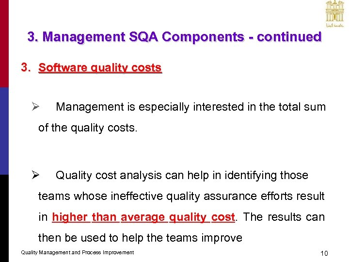 3. Management SQA Components - continued 3. Software quality costs Ø Management is especially