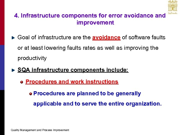 4. Infrastructure components for error avoidance and improvement Goal of infrastructure are the avoidance