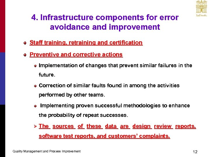 4. Infrastructure components for error avoidance and improvement Staff training, retraining and certification Preventive