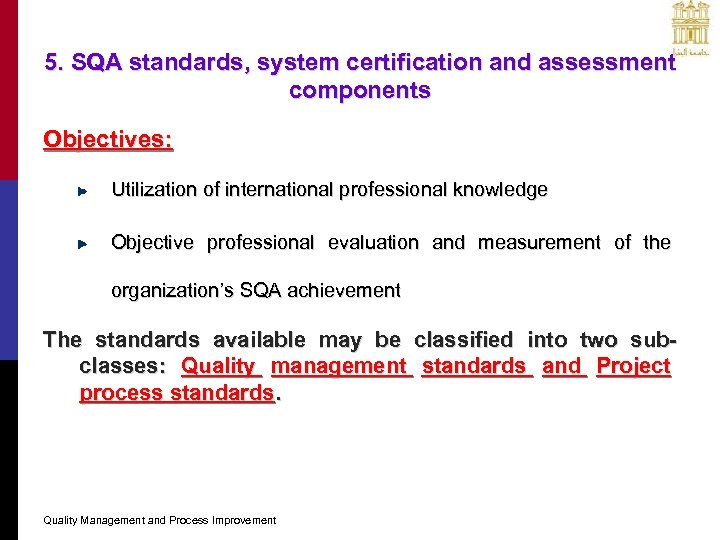 5. SQA standards, system certification and assessment components Objectives: Utilization of international professional knowledge