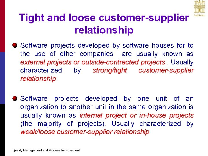 Tight and loose customer-supplier relationship Software projects developed by software houses for to the