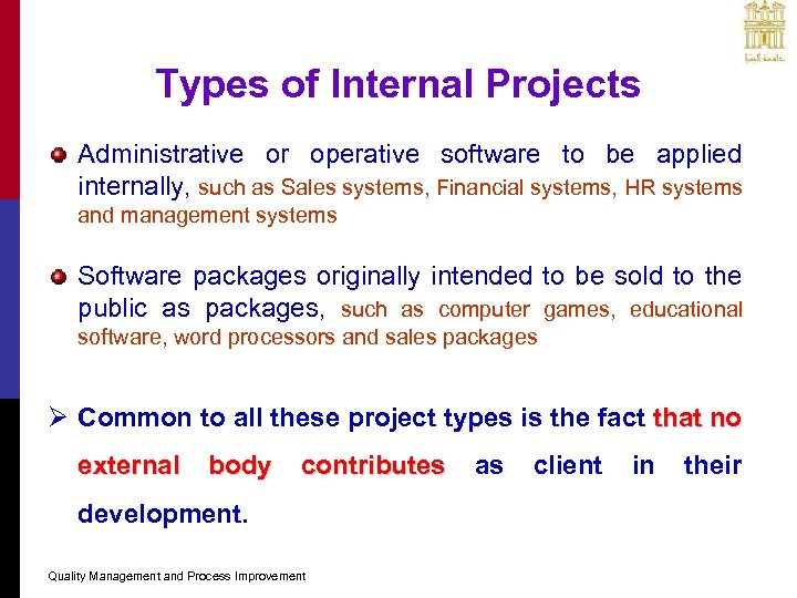 Types of Internal Projects Administrative or operative software to be applied internally, such as