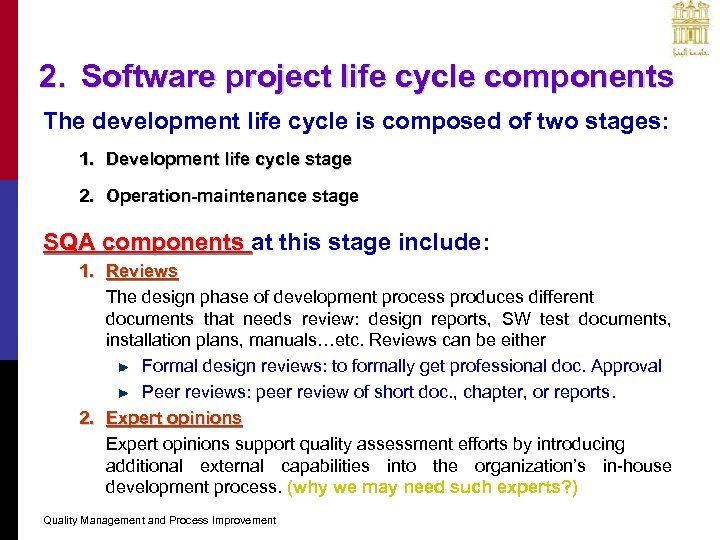 2. Software project life cycle components The development life cycle is composed of two