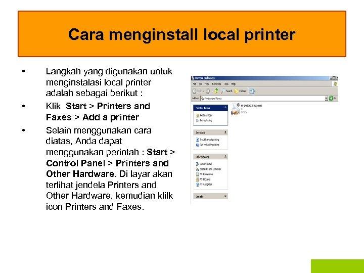 Cara menginstall local printer • • • Langkah yang digunakan untuk menginstalasi local printer