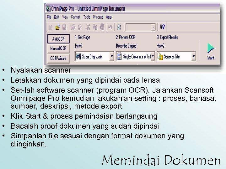 • Nyalakan scanner • Letakkan dokumen yang dipindai pada lensa • Set-lah software