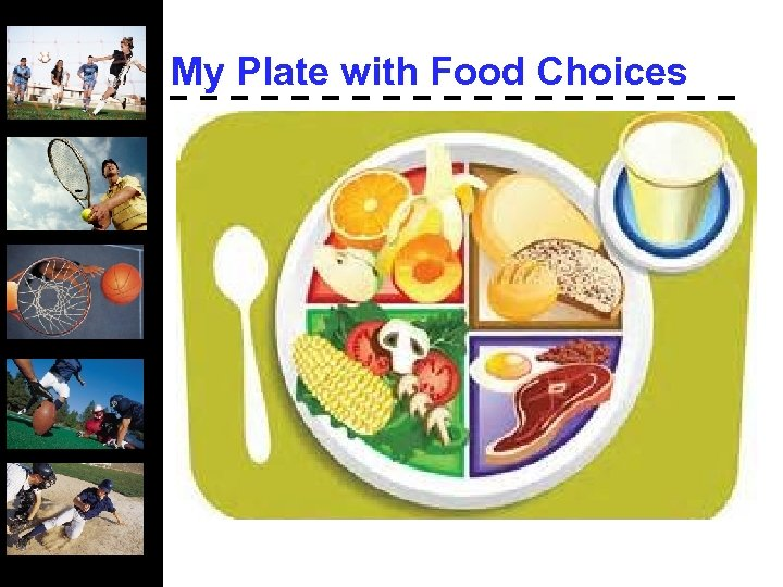 My Plate with Food Choices