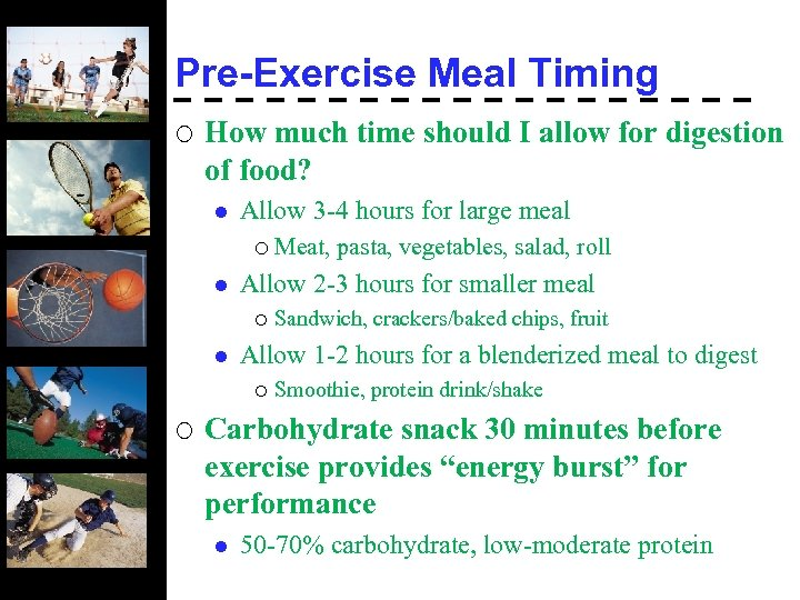 Pre-Exercise Meal Timing ¡ How much time should I allow for digestion of food?