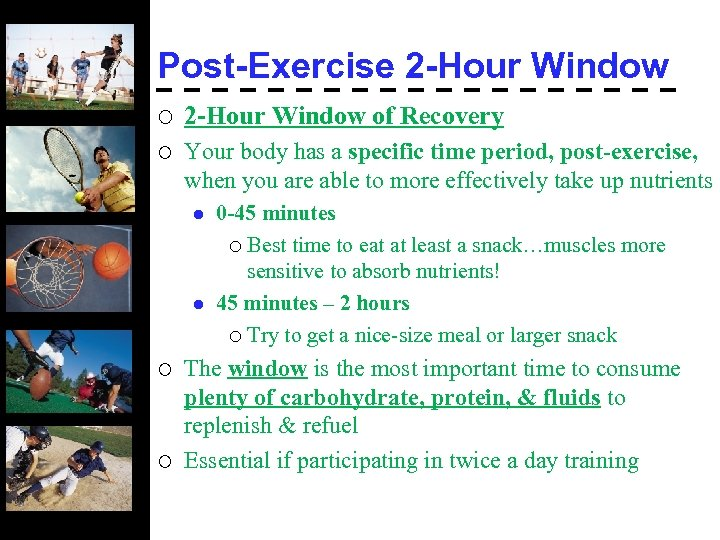 Post-Exercise 2 -Hour Window ¡ 2 -Hour Window of Recovery ¡ Your body has