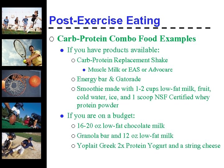 Post-Exercise Eating ¡ Carb-Protein Combo Food Examples l If you have products available: ¡