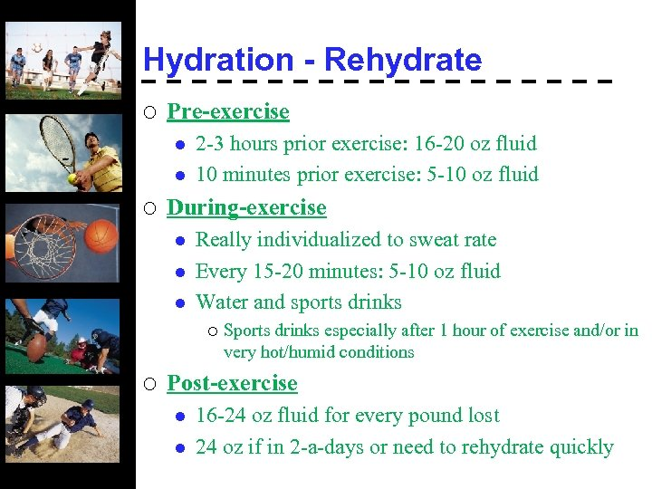 Hydration - Rehydrate ¡ Pre-exercise l l ¡ 2 -3 hours prior exercise: 16