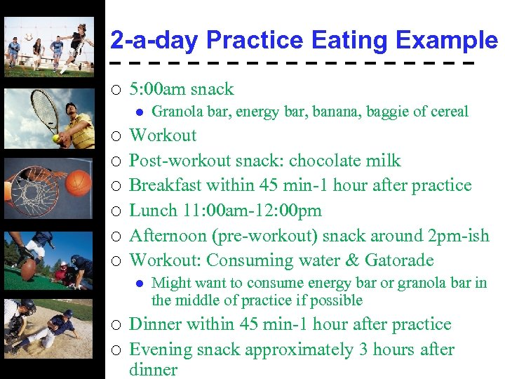 2 -a-day Practice Eating Example ¡ 5: 00 am snack l ¡ ¡ ¡
