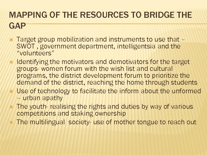 MAPPING OF THE RESOURCES TO BRIDGE THE GAP Target group mobilization and instruments to
