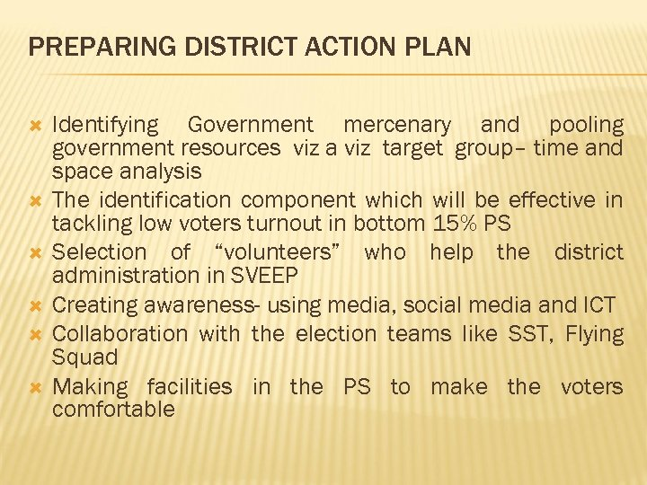 PREPARING DISTRICT ACTION PLAN Identifying Government mercenary and pooling government resources viz a viz
