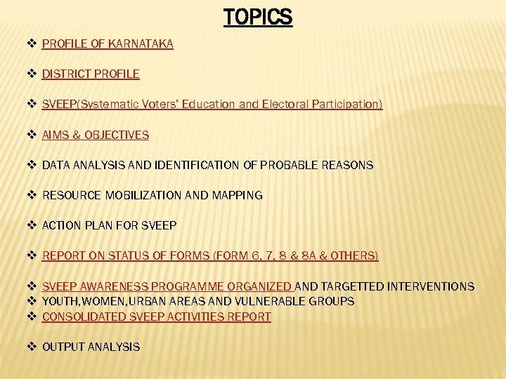 TOPICS v PROFILE OF KARNATAKA v DISTRICT PROFILE v SVEEP(Systematic Voters' Education and Electoral