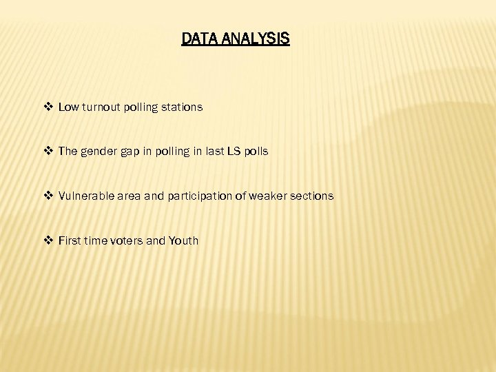 DATA ANALYSIS v Low turnout polling stations v The gender gap in polling in