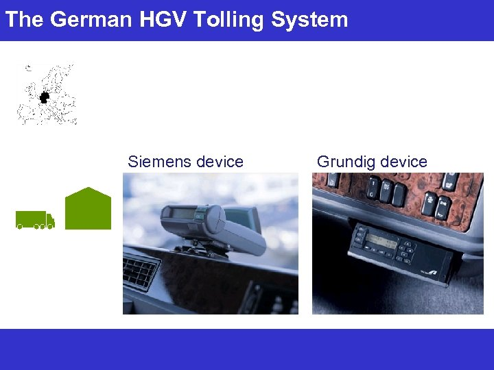 The German HGV Tolling System Siemens device Grundig device