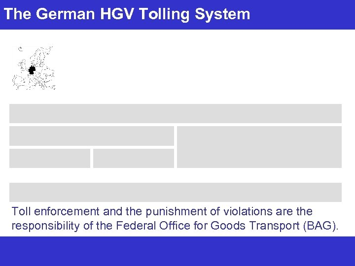 The German HGV Tolling System Toll enforcement and the punishment of violations are the