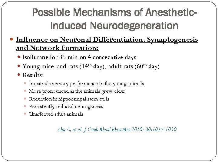 Possible Mechanisms of Anesthetic. Induced Neurodegeneration Influence on Neuronal Differentiation, Synaptogenesis and Network Formation: