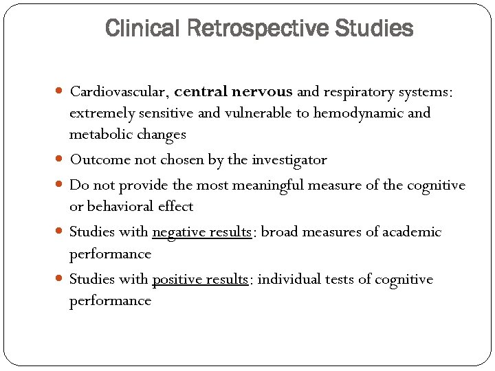 Clinical Retrospective Studies Cardiovascular, central nervous and respiratory systems: extremely sensitive and vulnerable to