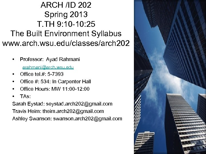 ARCH /ID 202 Spring 2013 T. TH 9: 10 -10: 25 The Built Environment
