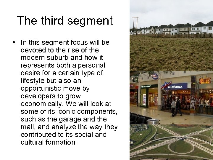 The third segment • In this segment focus will be devoted to the rise