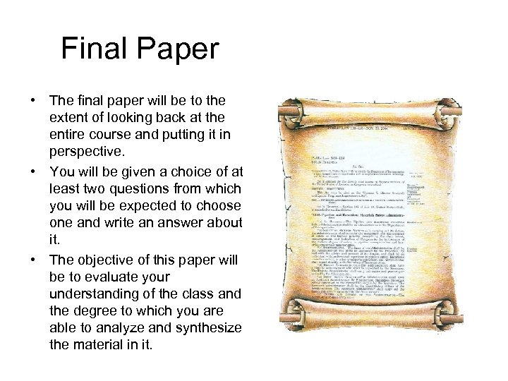 Final Paper • The final paper will be to the extent of looking back
