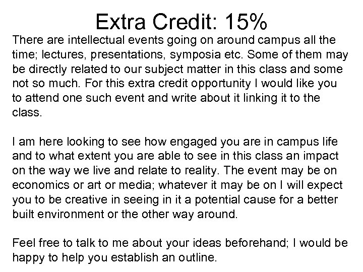 Extra Credit: 15% There are intellectual events going on around campus all the time;
