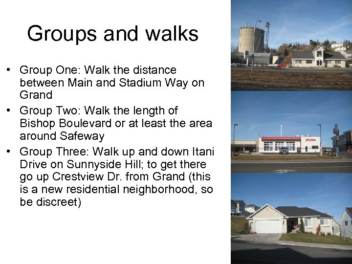Groups and walks • Group One: Walk the distance between Main and Stadium Way