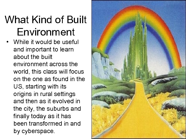 What Kind of Built Environment • While it would be useful and important to