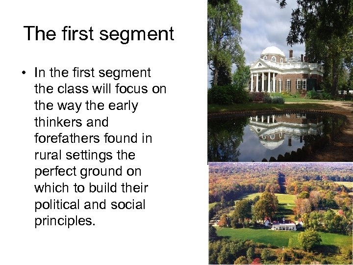 The first segment • In the first segment the class will focus on the