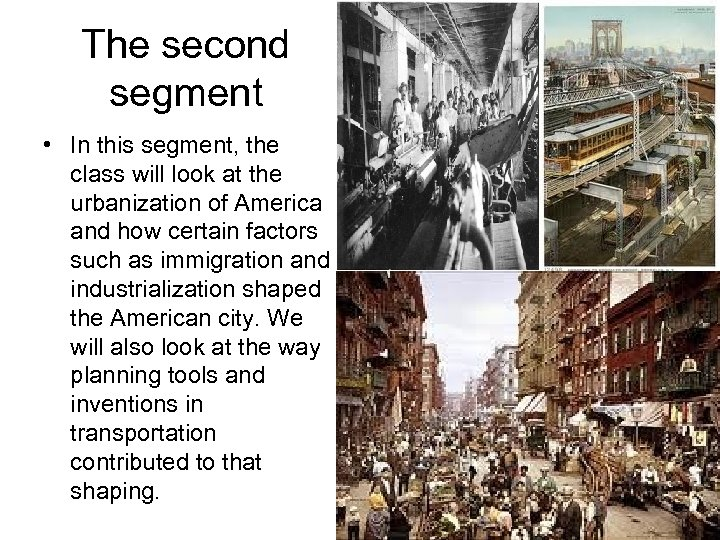 The second segment • In this segment, the class will look at the urbanization