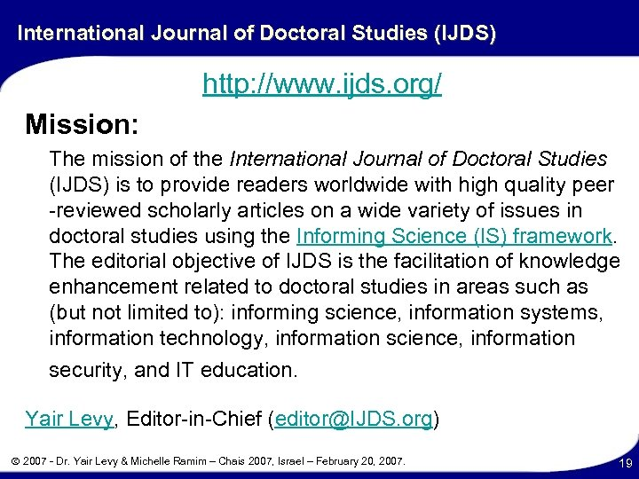 International Journal of Doctoral Studies (IJDS) http: //www. ijds. org/ Mission: The mission of