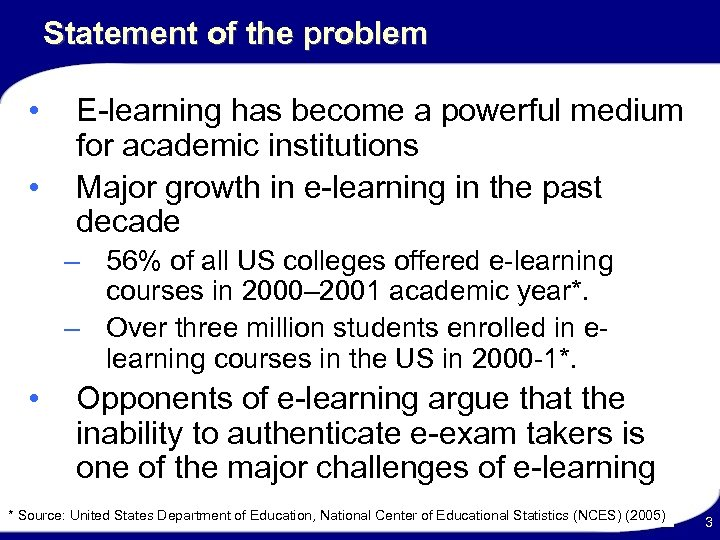 Statement of the problem • • E-learning has become a powerful medium for academic