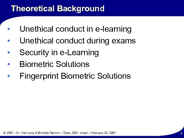 Theoretical Background • • • Unethical conduct in e-learning Unethical conduct during exams Security