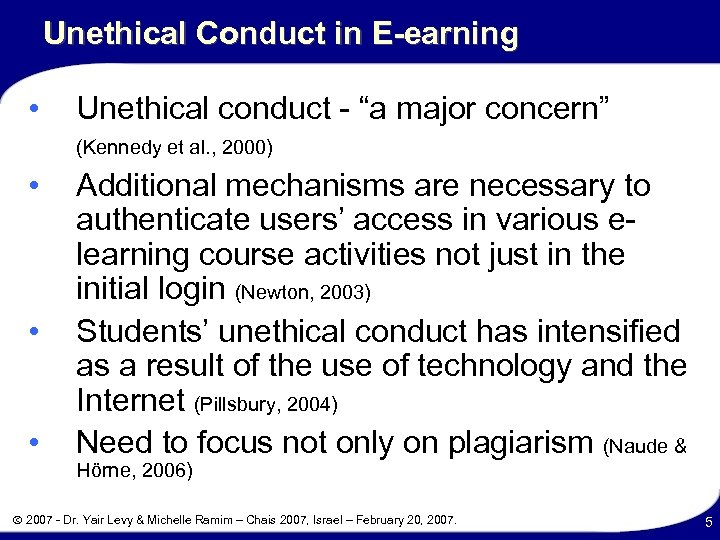 "Unethical Conduct in E-earning • • Unethical conduct - ""a major concern"" (Kennedy et"