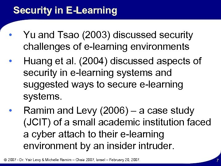 Security in E-Learning • • • Yu and Tsao (2003) discussed security challenges of