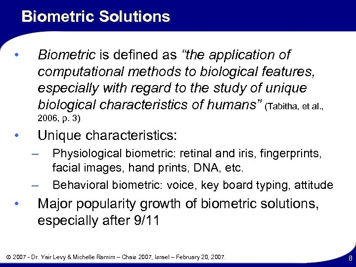 "Biometric Solutions • Biometric is defined as ""the application of computational methods to biological"