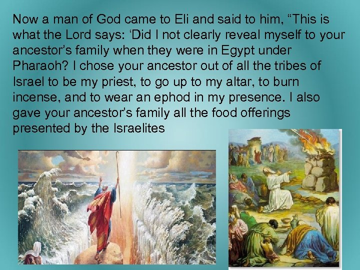 """Now a man of God came to Eli and said to him, """"This is"""