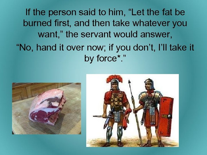 """If the person said to him, """"Let the fat be burned first, and then"""