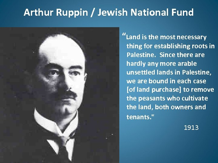 "Arthur Ruppin / Jewish National Fund ""Land is the most necessary thing for establishing"